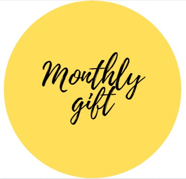 Monthly gift